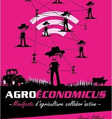 «L'économie De Réseaux Sera La Nouvelle Organisation De L'agriculture» Hervé Pillaud